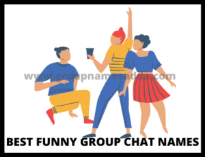 Best Funny group chat names