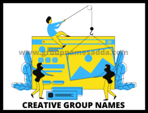 How do you name or select the right creative group names?