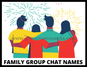 How to select the best Family Group Chat Names