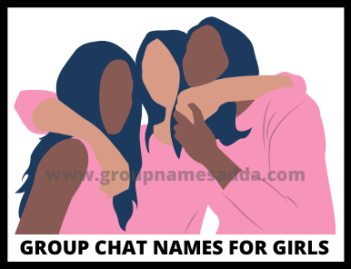 List of the group chat names for girls