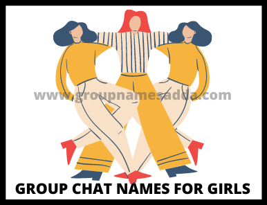 Group Chat Names For Girls 100+ Best Girls Group Chat Name