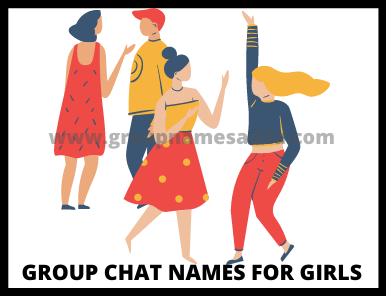How to select the best group chat names for girls